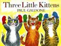 Three Little Kittens (Paul Galdone Classics)