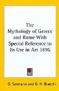 Mythology of Greece and Rome with Special Reference to Its Use in Art 1896