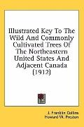Illustrated Key To The Wild And Commonly Cultivated Trees Of The Northeastern United States ...