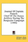 Journal of Captain Pausch: Chief of the Hanau Artillery During the Burgoyne Campaign (1886)
