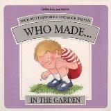 Who Made... in the Garden (Who Made... Series)