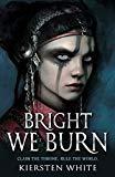 Bright We Burn (The Conqueror's Trilogy)