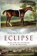 Eclipse : The Story of the Rogue, the Madam and the Horse That Changed Racing