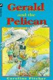 Gerald and the Pelican