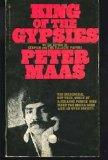 King of the Gypsies: The Incredible, But True, Story of a Strange People Who Make the Mafia ...