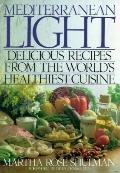 Mediterranean Light: Delicious Recipes from the World's Healthiest Cuisine - Martha Rose Ros...