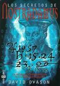 Secretos de Nostradamus: La Interpretacion Definitiva de Las Famosas Profecias