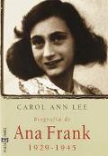 Biografia de Ana Frank, 1929-1945 (Biography of Anne Frank, 1929-1945) - Carol Ann Ann Lee