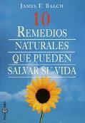 10 Remedios Naturales Que Pueden Salvar Su Vida/Ten Natural Remedies That Can Save Your Life