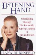 Listening Hand: Self-Healing through the Rubenfeld Synergy Method of Talk and Touch