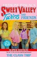 Class Trip: (Sweet Valley Twins: Super Edition Series #1)
