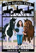 Trail Mates (Saddle Club Series #5)