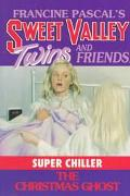 Christmas Ghost: (Sweet Valley Twins: Super Chiller Series #1)