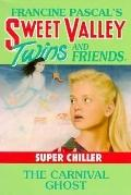 Carnival Ghost: (Sweet Valley Twins: Super Chiller Series #3)