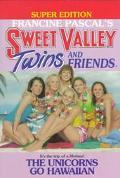 Unicorns Go Hawaiian: (Sweet Valley Twins: Super Edition Series #4)