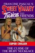 Curse of the Ruby Necklace: (Sweet Valley Twins: Super Chiller Series #5) - Francine Pascal ...
