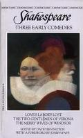 Three Early Comedies Love's Labor's Lost the Two Gentlemen of Verona the Merry Wives of Windsor