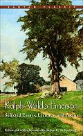 Ralph Waldo Emerson Selected Essays, Lectures and Poems