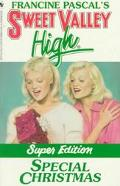 Special Christmas: (Sweet Valley High: Super Edition Series)