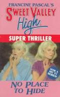 No Place to Hide: (Sweet Valley High: Super Thriller Series)
