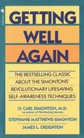 Getting Well Again A Step-by-Step, Self-Help Guide to Overcoming Cancer for Patients and The...