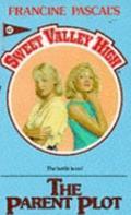 Parent Plot (Sweet Valley High Series #67) - Francine Pascal - Mass Market Paperback