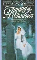 Among the Shadows: Tales from the Darker Side - L. M. Montgomery - Mass Market Paperback