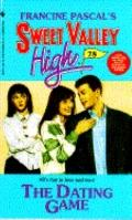 Dating Game (Sweet Valley High Series #78) - Francine Pascal - Mass Market Paperback