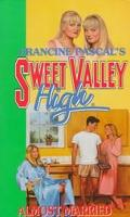 Almost Married (Sweet Valley High Series #102)