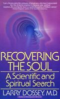 Recovering the Soul A Scientific and Spiritual Approach