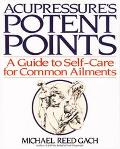 Acupressure's Potent Points A Guide to Self-Care for Common Ailments