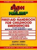 Sigh of Relief: The First-Aid Handbook for Childhood Emergencies - Martin I. Green - Paperba...