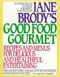 Jane Brody's Good Food Gourmet: Menus and Recipes for Delicious and Healthful Entertaining