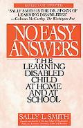 No Easy Answers The Learning Disabled Child at Home and at School