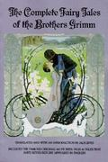 Complete Fairy Tales of the Brothers Grimm