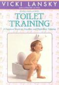 Toilet Training: A Practical Guide to Daytime and Nighttime Training