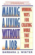 Making a Living Without a Job Winning Ways for Creating Work That You Love