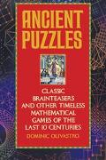 Ancient Puzzles Classic Brainteasers and Other Timeless Mathematical Games of the Last Ten C...