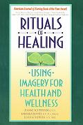 Rituals of Healing Using Imagery for Health and Wellness