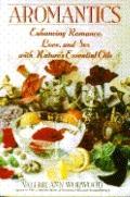 Aromantics - Valerie Ann Ann Worwood - Paperback - Bantam trade pbk. ed