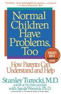 Normal Children Have Problems, Too How Parents Can Understand and Help