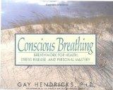 Conscious Breathing: Breathwork for Health, Stress Release, and Personal Mastery