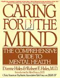Caring for the Mind The Comprehensive Guide to Mental Health