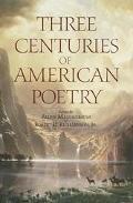 Three Centuries of American Poetry 1620-1923