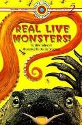 Real Live Monsters!