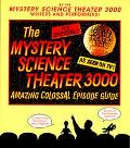 Mystery Science Theater 3000 Amazing Colossal Episode Guide