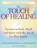 Touch of Healing Energizing the Body, Midn, and Spirit With Jin Shin Jyutsu