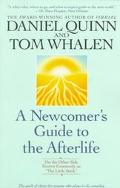 Newcomer's Guide to the Afterlife On the Other Side Known Commonly As