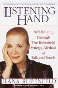 Listening Hand Self-Healing Through the Rubenfeld Synergy Method of Talk and Touch