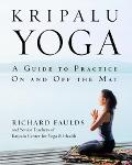 Kripalu Yoga A Guide To Practice On And Off The Mat